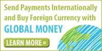 Send Payments Internationally and Buy Foreign Currency with Global Money