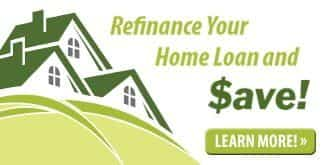 Refinance Your Home Loan and Save!