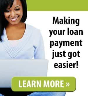 Making your loan payment just got easier! Click to learn more.
