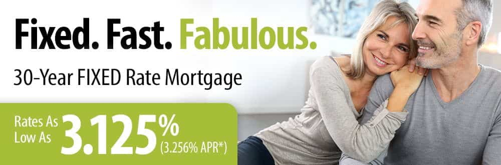 Fixed. Fast. Fabulous. 30-Year Fixed Rate Mortgage. Rates as low as 3.125%. Click for details.