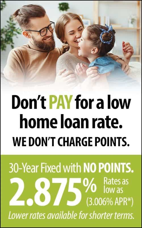 Don't pay for a low home loan rate. We don't charge points.