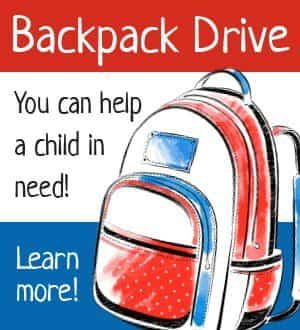 Backpack Drive You can help a child in need. Click to learn more!