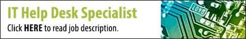 Click to read the IT Help Desk Specialist job description.