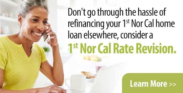 1st Nor Cal Rate Revision - Learn More