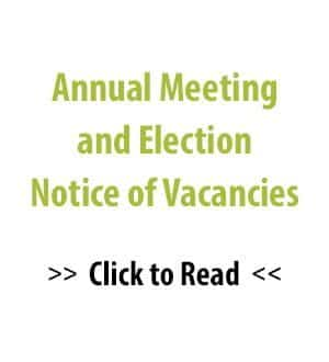 Annual Meeting and Election Notice of Vacancies. Click to Read.